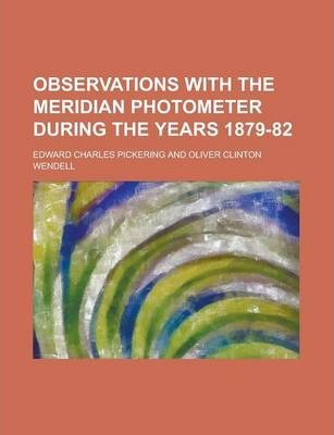 Observations with the Meridian Photometer During the Years 1879-82