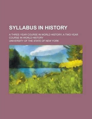 Syllabus in History; A Three-Year Course in World History; A Two-Year Course in World History