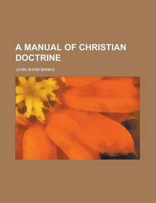 A Manual of Christian Doctrine
