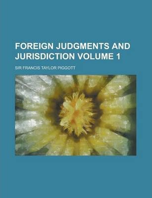 Foreign Judgments and Jurisdiction Volume 1