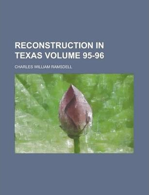 Reconstruction in Texas Volume 95-96