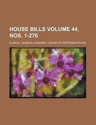 House Bills Volume 44, Nos. 1-276