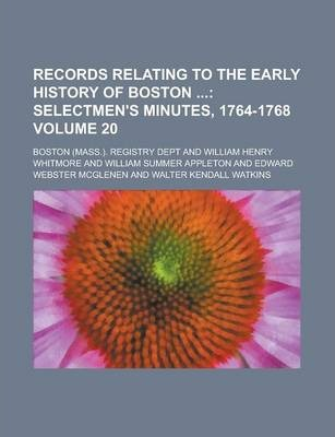 Records Relating to the Early History of Boston Volume 20