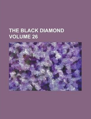 The Black Diamond Volume 26