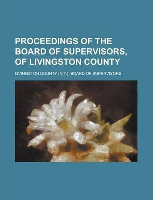 Proceedings of the Board of Supervisors, of Livingston County