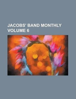 Jacobs' Band Monthly Volume 6
