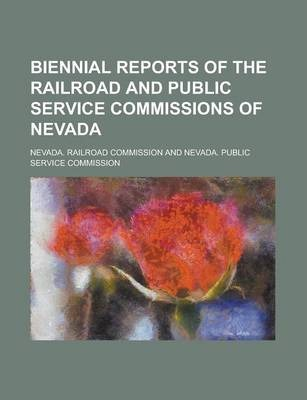 Biennial Reports of the Railroad and Public Service Commissions of Nevada