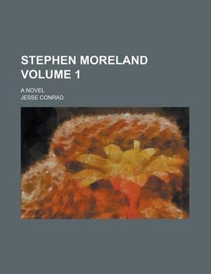 Stephen Moreland; A Novel Volume 1