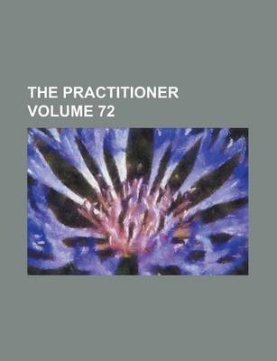 The Practitioner Volume 72