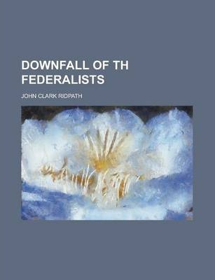 Downfall of Th Federalists