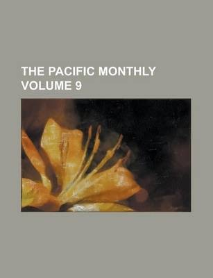 The Pacific Monthly Volume 9