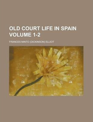 Old Court Life in Spain Volume 1-2
