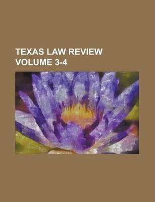 Texas Law Review Volume 3-4