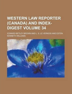Western Law Reporter (Canada) and Index-Digest Volume 34