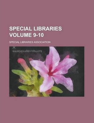 Special Libraries Volume 9-10
