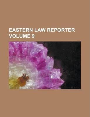 Eastern Law Reporter Volume 9