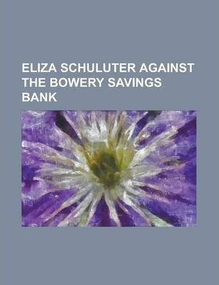 Eliza Schuluter Against the Bowery Savings Bank