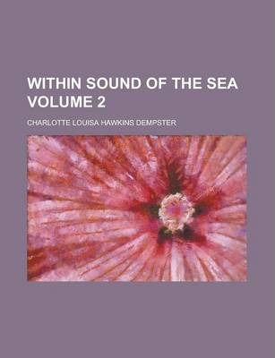 Within Sound of the Sea Volume 2