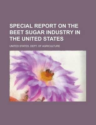 Special Report on the Beet Sugar Industry in the United States