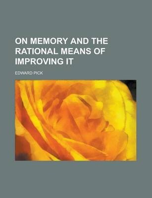 On Memory and the Rational Means of Improving It