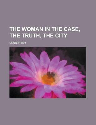 The Woman in the Case, the Truth, the City