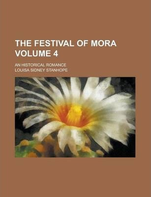 The Festival of Mora; An Historical Romance Volume 4