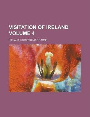 Visitation of Ireland Volume 4