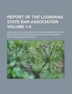 Report of the Louisiana State Bar Association Volume 1-6
