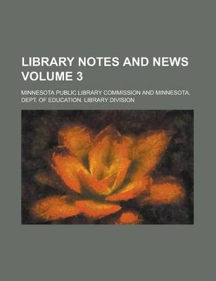 Library Notes and News Volume 3