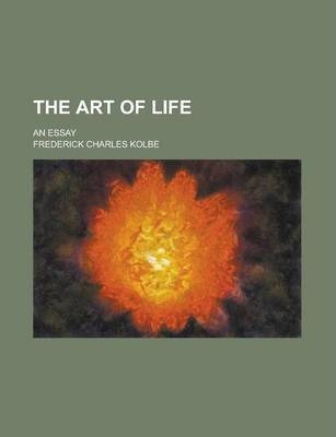 The Art of Life; An Essay