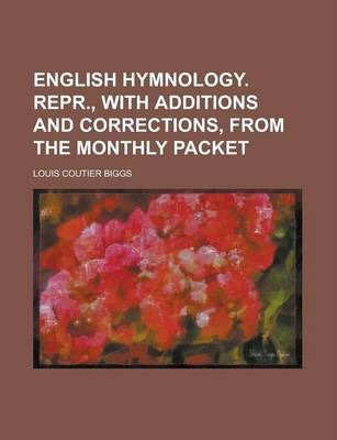 English Hymnology. Repr., with Additions and Corrections, from the Monthly Packet