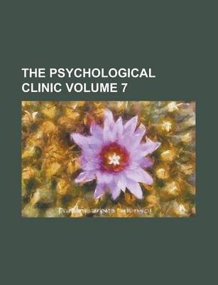 The Psychological Clinic Volume 7
