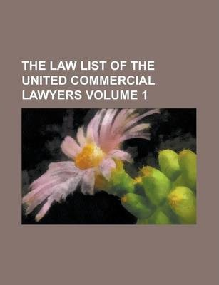 The Law List of the United Commercial Lawyers Volume 1