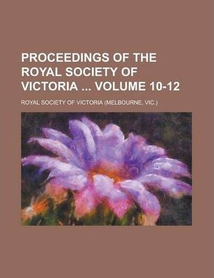 Proceedings of the Royal Society of Victoria Volume 10-12