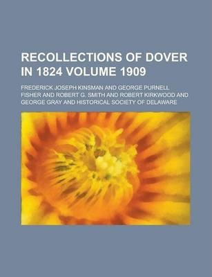 Recollections of Dover in 1824 Volume 1909