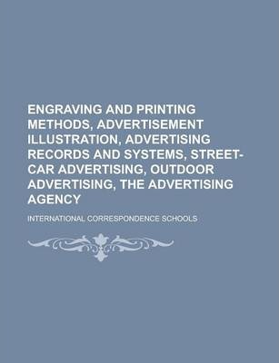 Engraving and Printing Methods, Advertisement Illustration, Advertising Records and Systems, Street-Car Advertising, Outdoor Advertising, the Advertising Agency