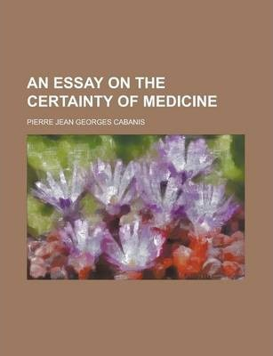 An Essay on the Certainty of Medicine