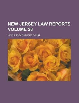 New Jersey Law Reports Volume 28