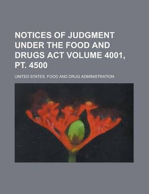 Notices of Judgment Under the Food and Drugs ACT Volume 4001, PT. 4500