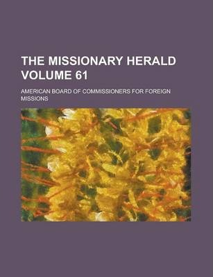The Missionary Herald Volume 61