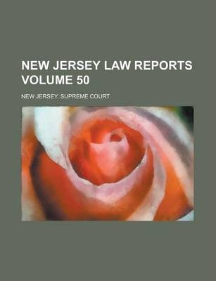 New Jersey Law Reports Volume 50