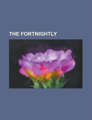 The Fortnightly Volume 3; V. 9