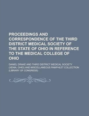 Proceedings and Correspondence of the Third District Medical Society of the State of Ohio in Reference to the Medical College of Ohio