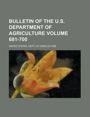 Bulletin of the U.S. Department of Agriculture Volume 681-700