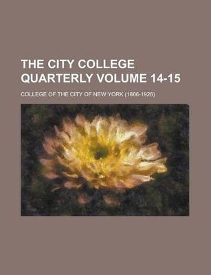 The City College Quarterly Volume 14-15