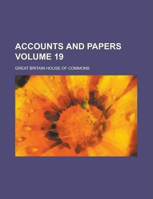 Accounts and Papers Volume 19