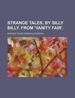 Strange Tales, by Silly Billy. from 'Vanity Fair'