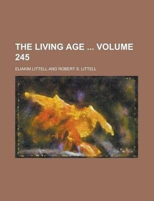 The Living Age Volume 245