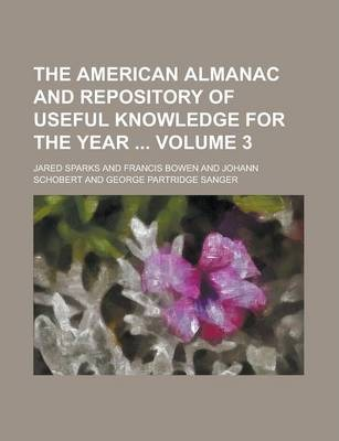 The American Almanac and Repository of Useful Knowledge for the Year Volume 3