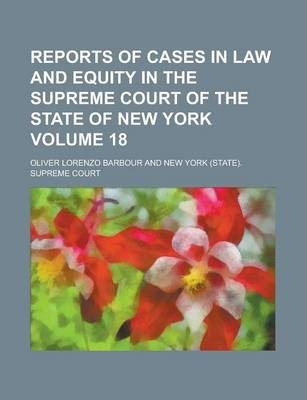 Reports of Cases in Law and Equity in the Supreme Court of the State of New York Volume 18